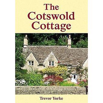 La casa Cotswold por Trevor Yorke - libro 9781846743337