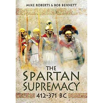 De spartanske overherredømme 412-371 F.v.t. af Mike Roberts - Bob Bennett - 9781
