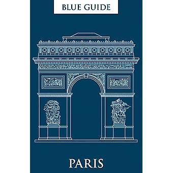 Blue Guide Paris (12th Revised edition) by Delia Gray-Durant - 978190