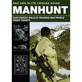Manhunt - Elite Forces' Skills in Tracking High Profile Enemy Targets