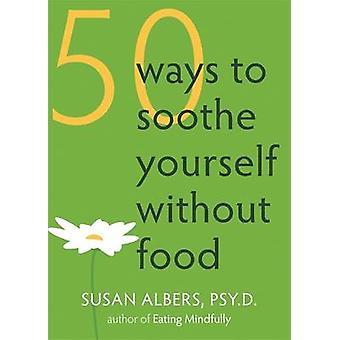 50 sätt att lugna dig själv utan mat - Mindfulness metoder för Fi
