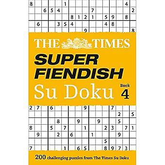 The Times Super Fiendish Su Doku Book 4: 200 of the Most Treacherous Su Doku Puzzles
