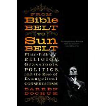 Do cinturão da Bíblia a Sunbelt - planície-Folk religião, base política e a ascensão do conservadorismo evangélico