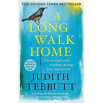 En lång promenad hem: En kvinnas berättelse om kidnappningen, gisslan, förlust- och överlevnad