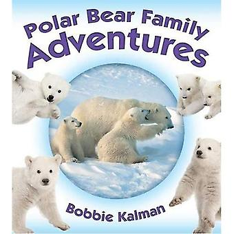Isbjörn familjeäventyr (animaliskt familjeäventyr)