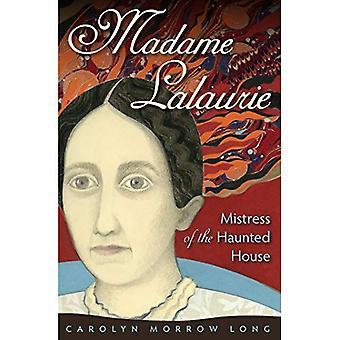 Madame Lalaurie, älskarinna till spökhuset