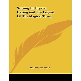 Scrying ou contemplant de Crystal et la légende de la tour magique