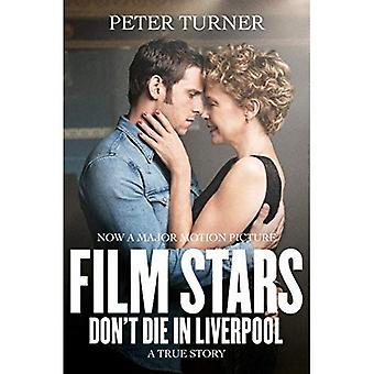 Filmstjärnor dör inte i Liverpool: en sann historia