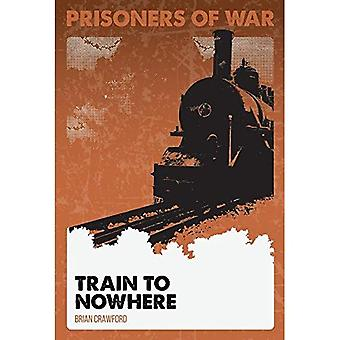 Train to Nowhere #5 (Prisoners of War)