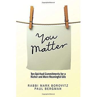 Vous importe: Spirituelle de dix engagements pour une vie plus riche et plus significative