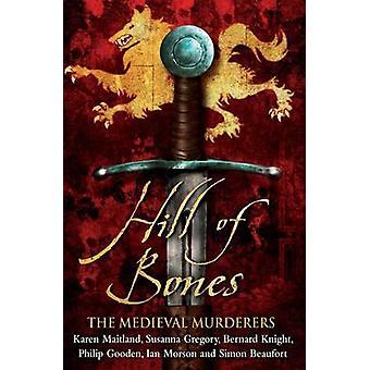 Hill of Bones av medeltida mördarna