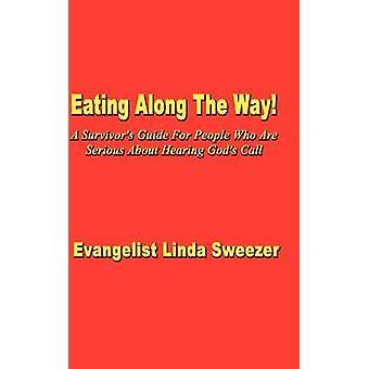 Eten langs de manier A overlevenden gids voor mensen die serieus over horen goden oproep door Sweezer & Evangelist Linda