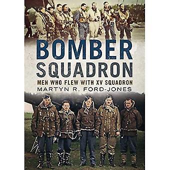 Bomber Squadron: Men Who Flew with XV Squadron