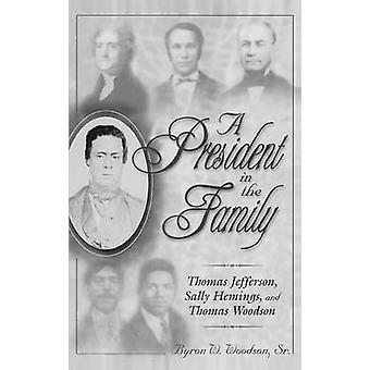 Een voorzitter uit de familie Thomas Jefferson Sally Hemings en Thomas Woodson door Woodson & Byron