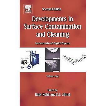 Developments in Surface Contamination and Cleaning Vol. 1 by Kohli & Rajiv