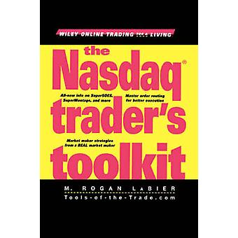 The NASDAQ Traders Toolkit The StepByStep Guide to HighImpact Governance by LaBier & Rogan