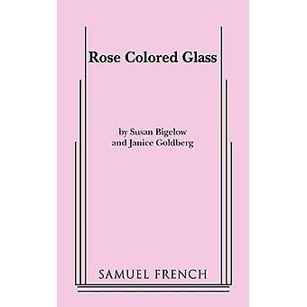Rose Colored Glass by Bigelow & Susan