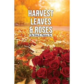 Harvest Leaves and Roses by Peavy Sr & Don E
