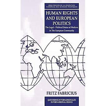Human Rights and European Politics The Legal Political Status of Workers in the European Community by Fabricius & Fritz