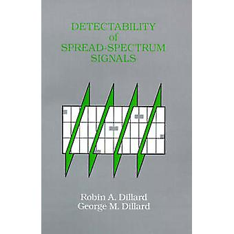 Detectability of SpreadSpectrum Signals by Dillard & Robin A.