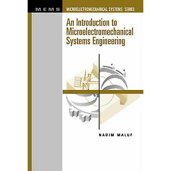 An Introduction to Microelectromechanical Systems Engineering by Maluf & Nadim