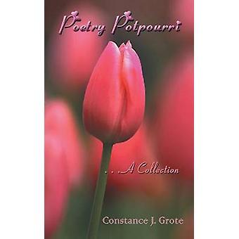Popurrí de poesía... una colección de Grote y Constanza J.