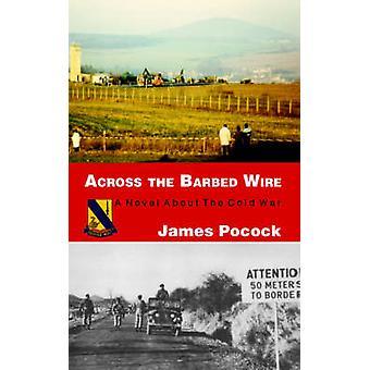 Über den Stacheldraht von Pocock & James