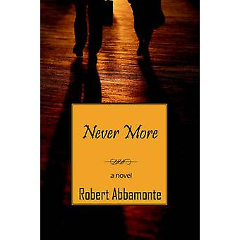 Never More by Abbamonte & Robert