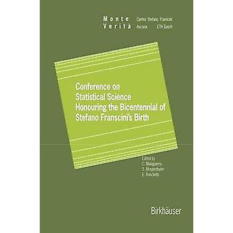 Konferenssin tilastollisen tiede kunnioittaa kaksisataavuotis Stefano Franscinis syntymän Ascona marraskuun 1820 1996 mennessä Malaguerra & Carlo