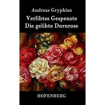 Mariannaciccarese Verlibtes Gespenste Die Dornrose di Andreas Gryphius