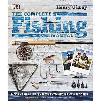 The Complete Fishing Manual by Henry Gilbey - 9780756682293 Book