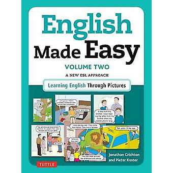 English Made Easy - Learning English Through Pictures - Volume 2 by Jon