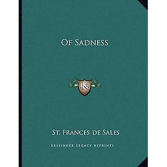 Of Sadness by St Frances De Sales - 9781163017494 Book