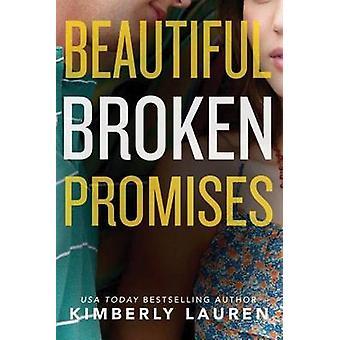 Beautiful Broken Promises by Kimberly Lauren - 9781477828465 Book