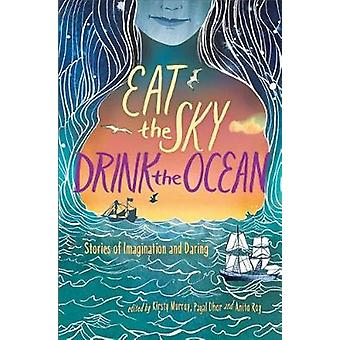 Eat the Sky - Drink the Ocean by Kirsty Murray - 9781481470582 Book