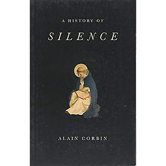 A History of Silence - From the Renaissance to the Present Day by Alai