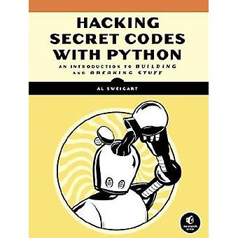 Cracking Codes With Python - An Introduction to Building and Breaking
