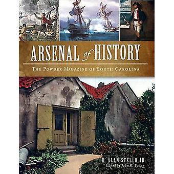 Arsenal of History - The Powder Magazine of South Carolina by R Alan S