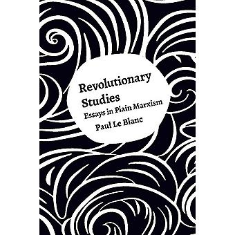 Revolutionary Studies - Theory - History - People by Paul Le Blanc - 9