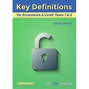 Key Definitions for Economics A Level - Years 1 & 2 - for AQA Stud