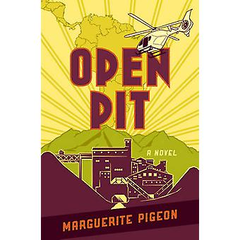 Open Pit by Marguerite Pigeon - 9781927063323 Book