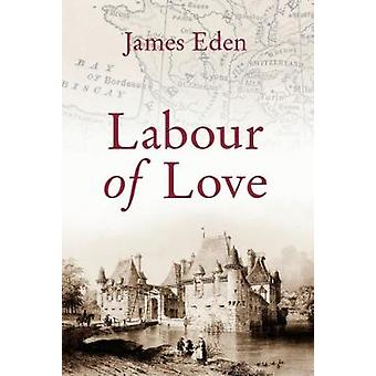 Labour of Love by James Eden - 9781941634394 Book