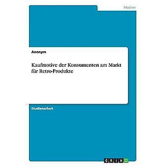 Kaufmotive Der Konsumenten Am Markt Fur Retro-Produkte by Anonym - 97