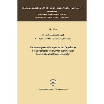 Verformungserscheinungen der Oberflche biegewechselbeanspruchter austenitischer Stahlproben bei Raumtemperatur door Hempel & Max