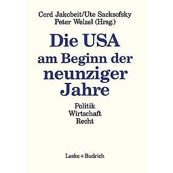 Die USA am Beginn der neunziger Jahre  Politik Wirtschaft Recht by Jakobeit & Cord