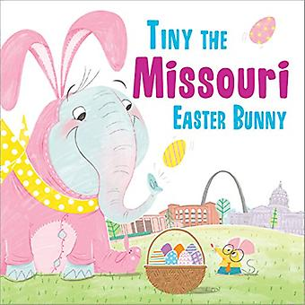Tiny the Missouri Easter Bunny by Eric James - 9781492659402 Book
