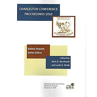 Charleston Conference Proceedings, 2010 : Anything Goes