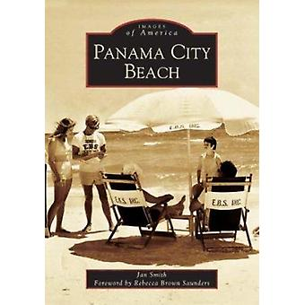 Panama City Beach by Jan Smith - Rebecca Brown Forword by Saunders -