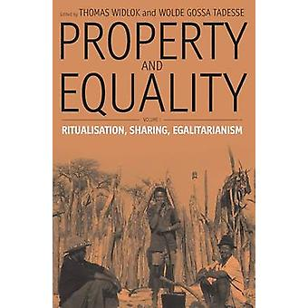 Property and Equality Volume I Ritualization Sharing Egalitarianism by Widlok & Thomas