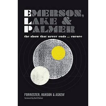 Emerson Lake e Palmer The Show That Never Ends ... Encore por George Forrester e Martyn Hanson e Frank Askew e Foreword por Carl Palmer